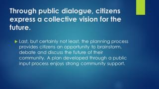 Through public dialogue, citizens express a collective vision for the future.